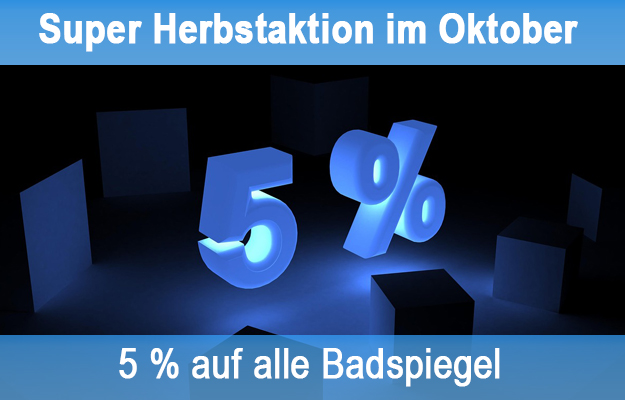 Herbstaktion: 5 % auf alle LED Badspiegel